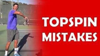 3 Common Topspin Mistakes | TOPSPIN