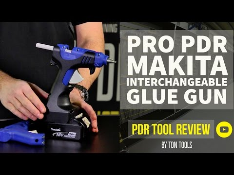 PDR Tool Review - Pro PDR Makita Interchangeable Glue Gun | by TDN Group Ltd
