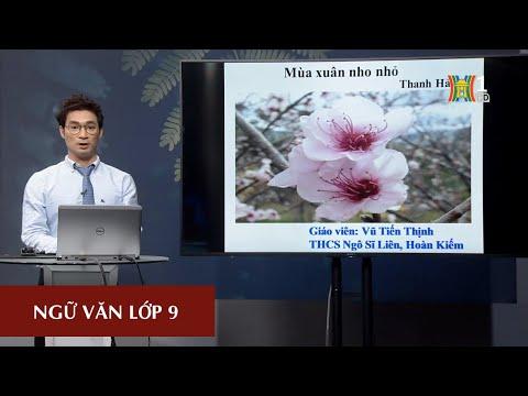 MÔN NGỮ VĂN - LỚP 9   MÙA XUÂN NHO NHỎ   09H15 NGÀY 11.03.2020   HỌC TRÊN TRUYỀN HÌNH