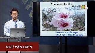 MÔN NGỮ VĂN - LỚP 9 | MÙA XUÂN NHO NHỎ | 09H15 NGÀY 11.03.2020 | HỌC TRÊN TRUYỀN HÌNH