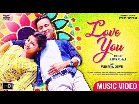 Love You | New Nepali Song 2018 By  Rajesh Nepali (Abiral) | Ft.Raju Thapa/Richa Thapa