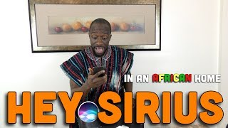 Download Clifford Owusu Comedy - IN AN AFRICAN HOME: HEY SIRIUS (Clifford Owusu)