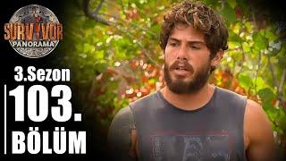 Survivor Panorama 3. Sezon | 103. Bölüm