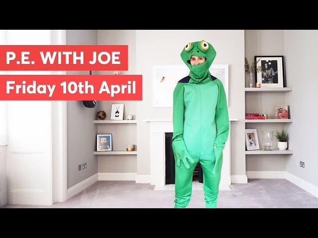 Friday 10th April - PE with Joe