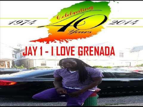 [NEW INDEPENDENCE 2014] JAY 1 - I LOVE GRENADA - GRENADA SOCA 2014
