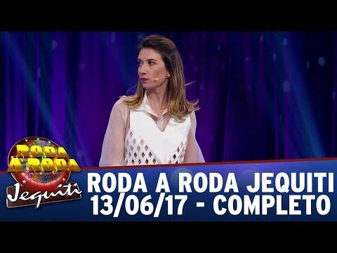 Roda A Roda Jequiti (13/06/17) - Completo