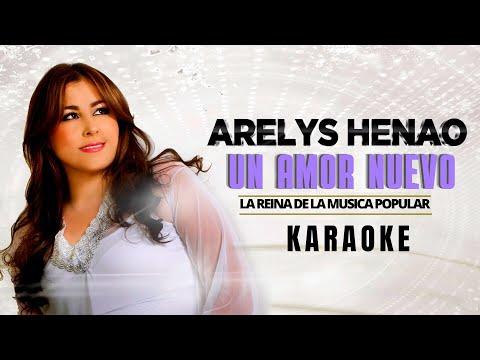 Un Amor Nuevo - Arelys Henao (Karaoke)