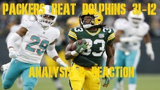 PACKERS BEAT DOLPHINS 31-12 ANALYSIS & REACTION