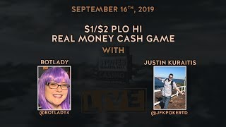 $1/2 PLO Hi with BotLady & Justin (9/16/19)