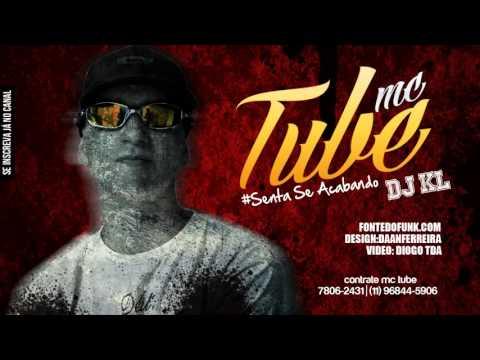 Mc Tube   Senta se acabando 2013'  DJ KL