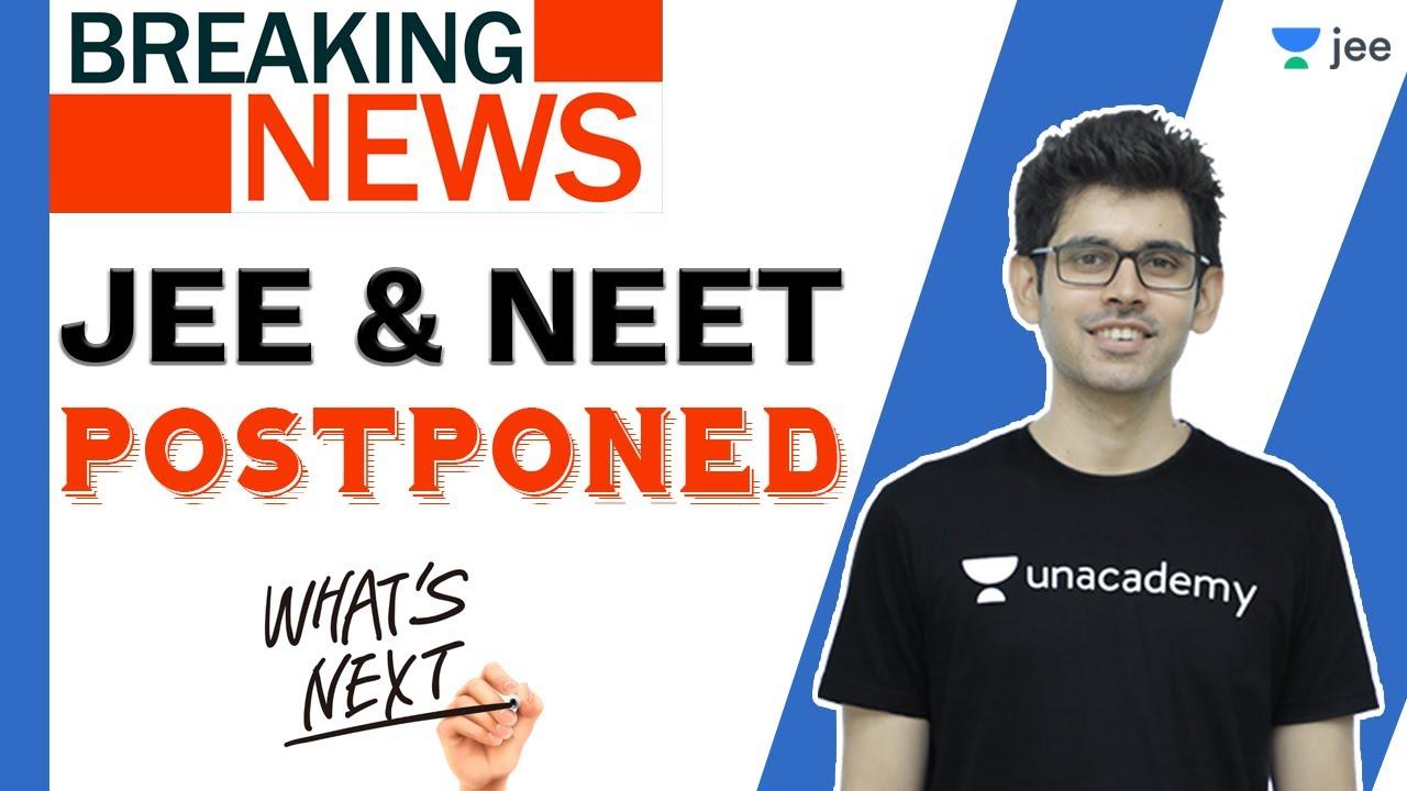 JEE Mains 2020 Postponed   NEET 2020 Postponed   JEE 2020 Latest News   Unacademy JEE   Namo Sir