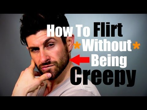 How To Flirt Without Being Creepy and How To Approach (Flirting Advice and Tips) from YouTube · Duration:  8 minutes 37 seconds