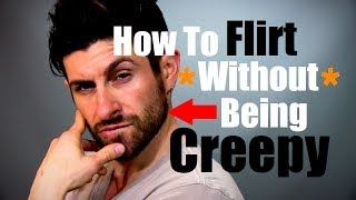One of alpha m.'s most viewed videos: How To Flirt Without Being Creepy and How To Approach (Flirting Advice and Tips)