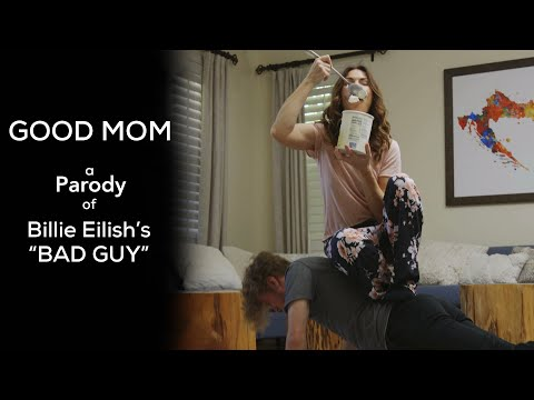 Good Mom  (a Parody Of Billie Eilish's Bad Guy)