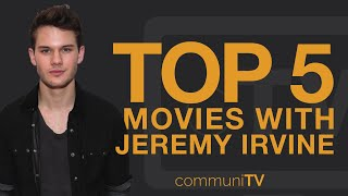 TOP 5: Jeremy Irvine Movies