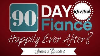 90 DAY FIANCE: HAPPILY EVER AFTER    SEASON 3 EPISODE 5 RECAP