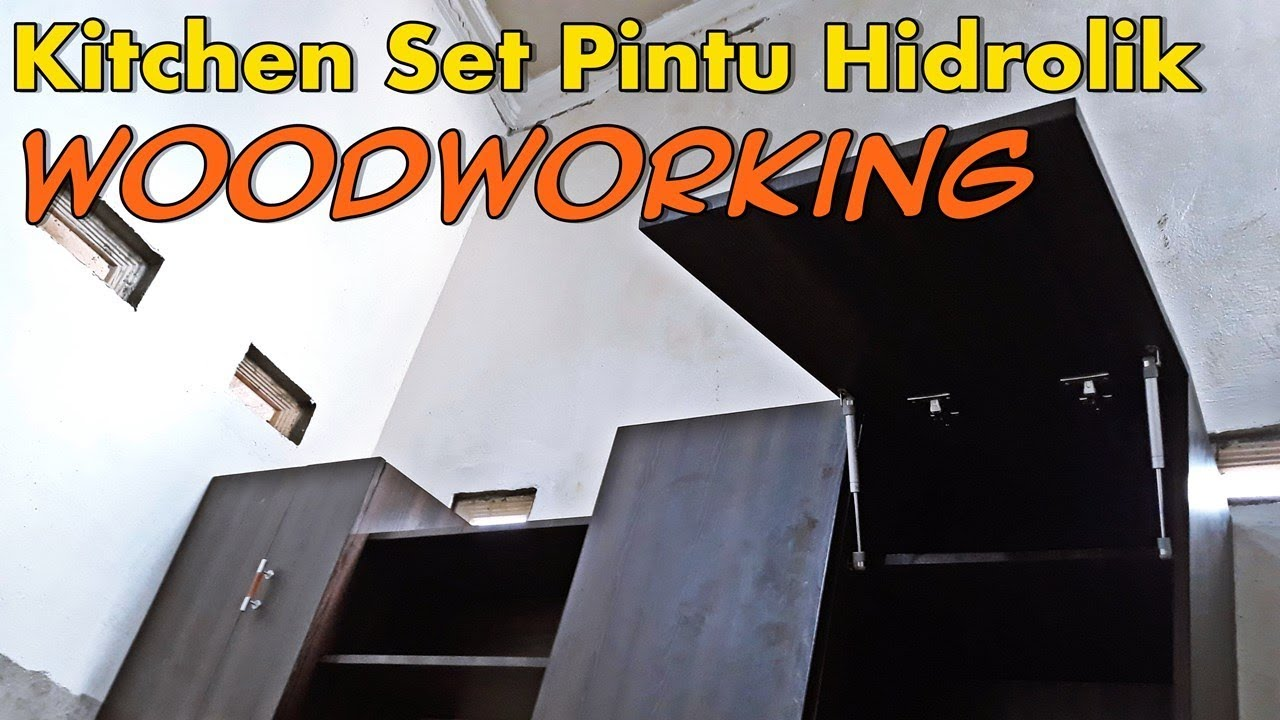 Kitchen Set Pintu Hidrolik Woodworking Indonesia Youtube
