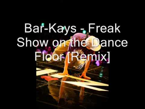 Bar Kays Freak Show On The Dance Floor Remix Youtube