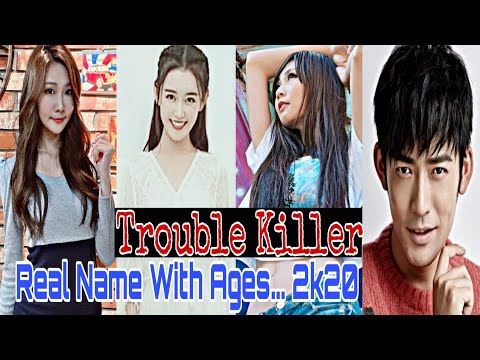 TROUBLE KILLER (2020) CHINESE DRAMA |  FULL CAST WITH REAL NAME & AGES | ANGELINA JIANG | CHE XIAO |