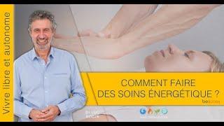 Comment faire des soins énergétiques - Luc Bodin