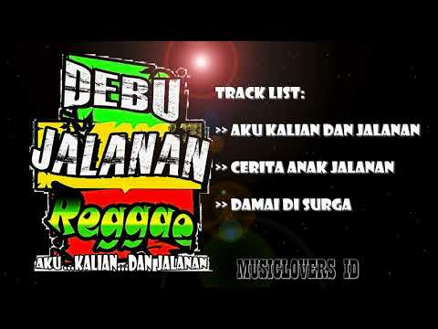 Debu Jalanan Reggae Full Album - Reggae Musik