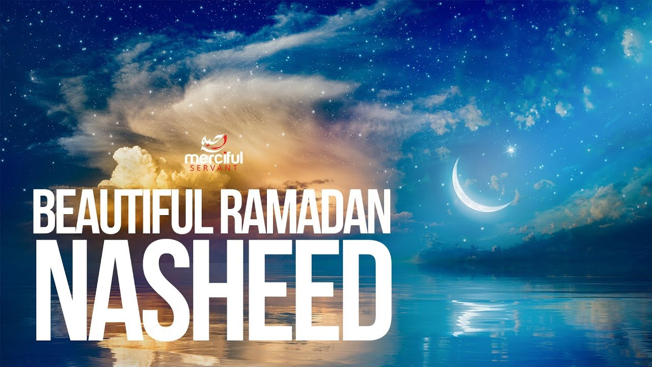 Beautiful & Soothing - Ramadan Nasheed
