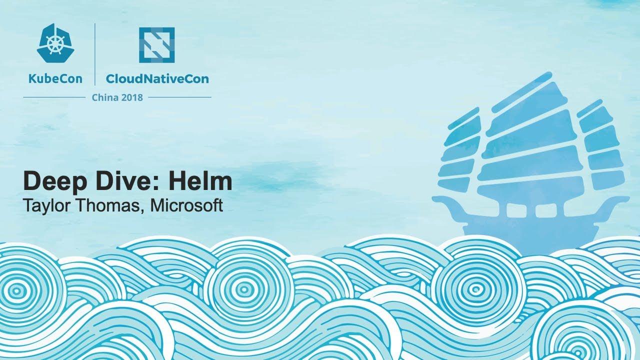 Deep Dive: Helm - Taylor Thomas, Microsoft
