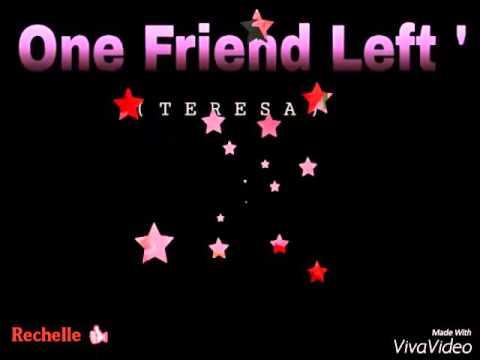One Friend Left With Lyrics