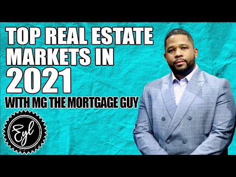 TOP REAL ESTATE MARKETS IN 2021