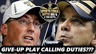 Should Payton Give The Play Calling Duties To OC Carmichael & Concentrate On Being A Head Coach???