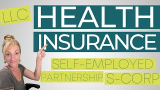How To Write Off Health Insurance In Your Business! (for LLCs, Self-employed, S-corps & Corps)