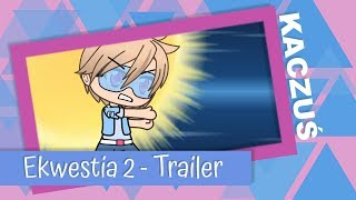 "Ekwestia Sezon 2 ""Trailer"" 