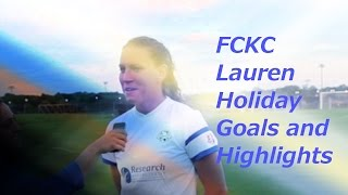 "Lauren Holiday Vol 2: ""Happy Holidays"" FCKC Goals and Highlights"