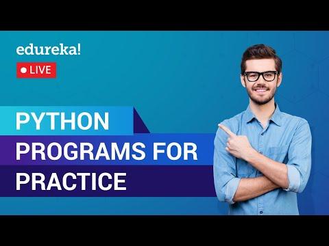 Python Programs for Practice | Python Tutorial | Python Training | Edureka | Python Live - 1