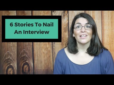 6 Stories to nail an interview