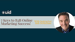 7 Keys to B2B Online Marketing Success! With Instructor Bob DeStefano