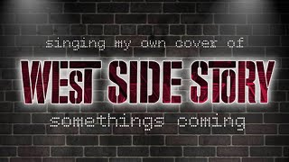 Something's Coming - West Side Story (Cover)