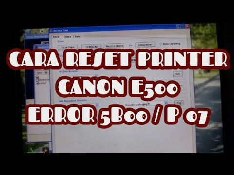 Cara Reset Canon E500 Error 5b00 P07 Youtube