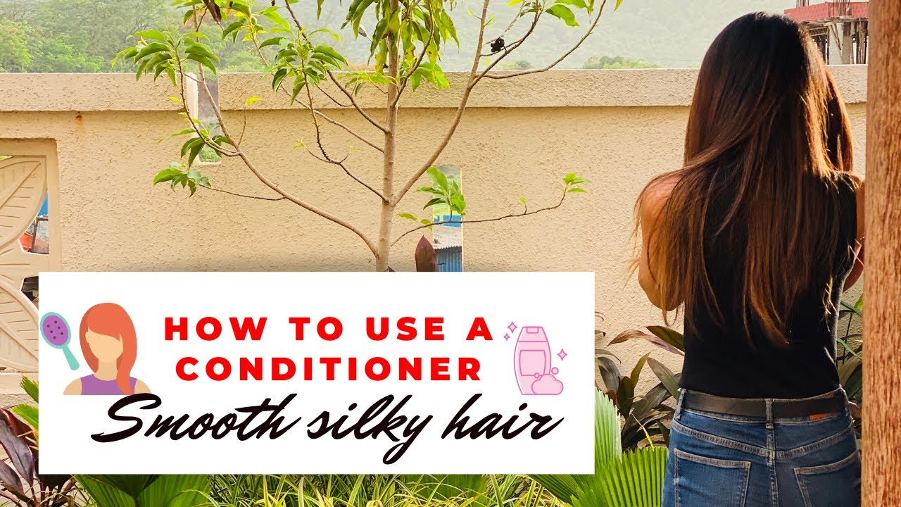 Conditioner benefits for smooth and shiny hair | How to use conditioner