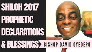 🔴Bishop David Oyedepo Shiloh 2017 Prophetic Declarations & Blessings For You