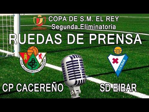 Copa del Rey 19/20. 2ª Eliminatoria: CP Cacereño - SD Eibar (Ruedas de prensa)