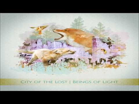 City of the Lost - Beings of Light [Full Album]