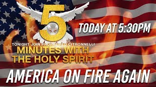 AMERICA ON FIRE AGAIN - PROPHET ED CITRONNELLI