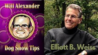 Dog Show Tips interview with - Elliott B  Weiss