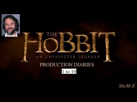 The Hobbit: An Unexpected Journey Production Diaries 1 to 10