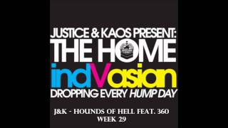 Justice & Kaos - Hounds of Hell (feat. 360) - Home indVasian Week 29