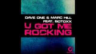 Dave One & Marc Hill Feat. Botoxx - U Got Me Rocking (Lenks Remix)