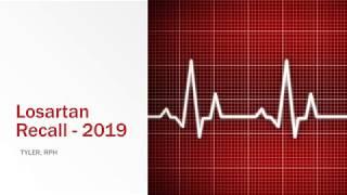 Losartan Recall 2019 Update - What should you do?