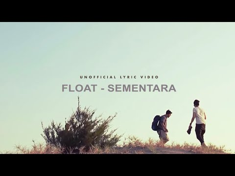 Float - Sementara (Unofficial Lyric Video)