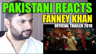 Pakistani Reacts to Fanney Khan   Official Trailer